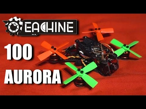 BEST FOR LESS: Eachine Aurora 100 – Overview & basic Mods  