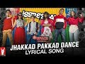 Lyrical: Jhakkad Pakkad Dance | Song with Lyrics | 6 Pack Band 2.0