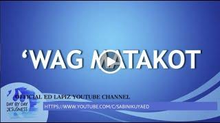 Ed Lapiz – 'WAG MATAKOT / Latest Sermon Review New Video (Official Channel 2021)