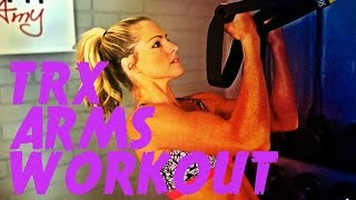 TRX Workout to Tone Your Arms in a 15 Minute Workout by BodyFit By Amy