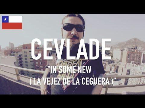 Cevlade - In Some New ( La Vejez De La Ceguera ) [ TCE Mic Check ]