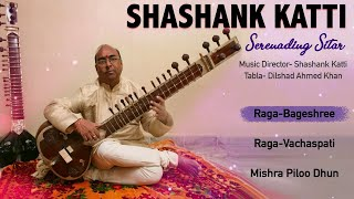Shashank Katti | Serenading Sitar | Sitar Vadan Instrumental | Indian Classical Instrumental Music