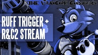 Ruff Trigger + Ratchet and Clank 2 Stream