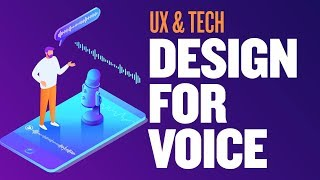 Design for Voice – UX & Tech w/ Mark Webster