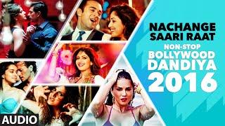 Nachange Saari Raat Non Stop Bollywood Dandiya (Full Audio) 2016 | T-Series