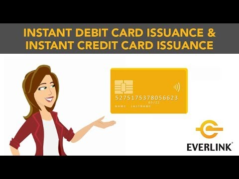 Everlink Instant Debit Card Issuance & Instant Credit Card Issuance