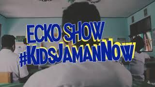 Lagu Ecko Show Kids Jaman Now