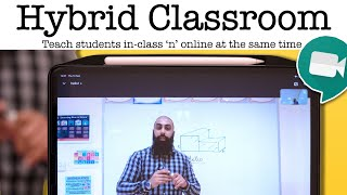 How to Teach in-class and Online at the same time Hybrid Classroom