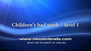 Children's bad teeth – level 1