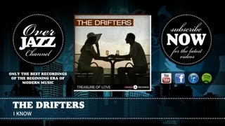 The Drifters - I Know