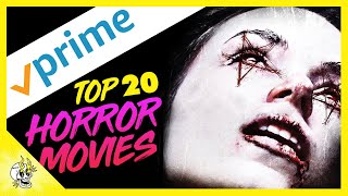 Top 20 Horror Movies On Prime Video | Best Amazon Prime Movies To Watch Right Now | Flick Connection