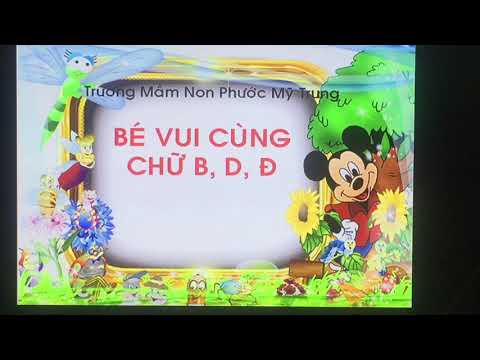 Bé vui cùng chữ b, d, đ - Trường MN Phước Mỹ Trung