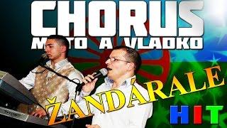 Chorus Mato A Vladko - Žandárale
