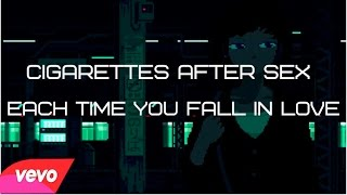 Each Time You Fall In Love - Cigarettes After Sex (LYRICS)