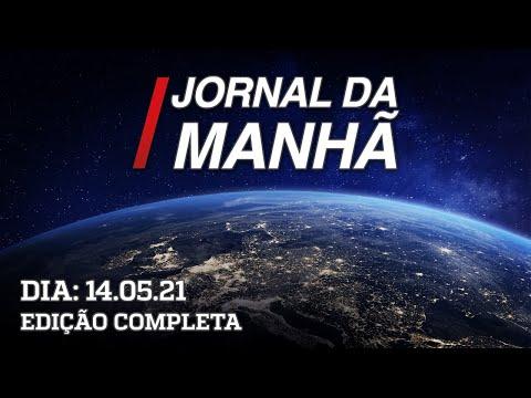 Jornal da Manhã - 14/05/21