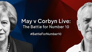 May v Corbyn: The Battle For Number 10 - The full programme