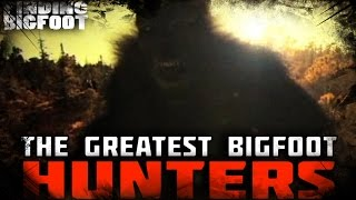 FINDING BIGFOOT - The Greatest Bigfoot Hunters! - Episode 2