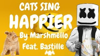 Cats Sing Happier By Marshmello Ft. Bastille   Cats Singing Song