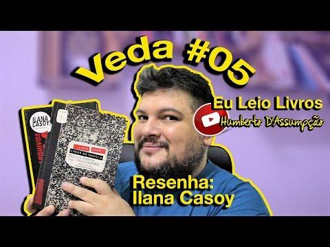 #VEDA 05 - Resenha #16 - Especial Ilana Casoy - Eu Leio Livros