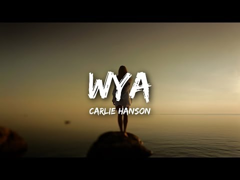 Carlie Hanson Wya Lyrics 🎵
