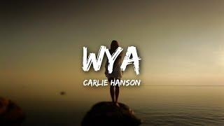Carlie Hanson   WYA (Lyrics)