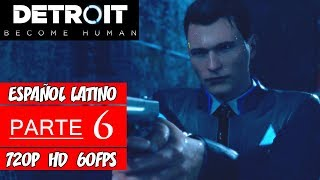 Detroit: Become Human | Walkthrough en Español Latino | Parte 6 (Sin Comentarios)