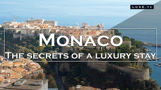 Monaco - The secrets of a true luxury stay - LUXE.TV