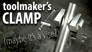 BUILD: Toolmaker's Clamp Thingy
