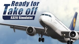 Ready for Take off - A320 Simulator ★ GAMEPLAY ★ GEFORCE 1070