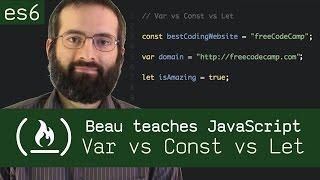 Var vs Const vs Let (ES6) - Beau teaches JavaScript