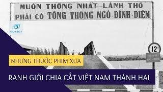 Đôi Bờ Hiền Lương - Ranh Giới Chia Cắt Việt Nam Thành Hai Quốc Gia