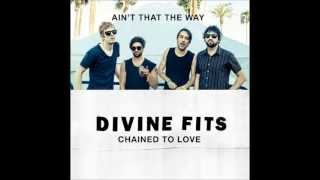 Divine Fits - Ain't That The Way