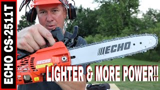 ECHO CHAINSAW CS-2511T - THE LIGHTEST GAS CHAINSAW IN NORTH AMERICA!!