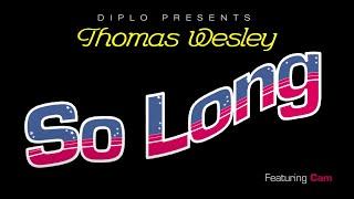 So Long Diplo Feat Cam Lyrics