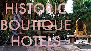 Historic Boutique Hotels In Greater Palm Springs: Wander List