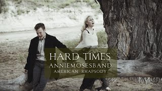 Hard Times Come Again No More - Annie Moses Band