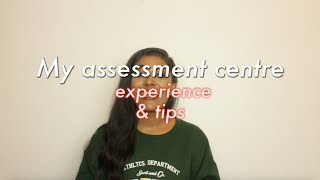 ASSESSMENT CENTRE TIPS & MY EXPERIENCE | GROUP EXERCISE, INTERVIEW, PRESENTATION