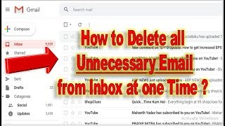 How to Delete All Unread and Unnecessary Emails in/from Gmail at Once ?  2019 Update || SOCIALBIKU