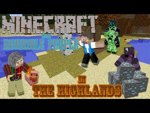 Minecraft: Horrible People in The Highlands 1x48