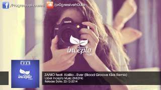 ZANIO feat. Kaiiila - Ever (Blood Groove & Kikis Remix)