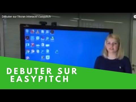 Débuter sur l'écran interactif Easypitch