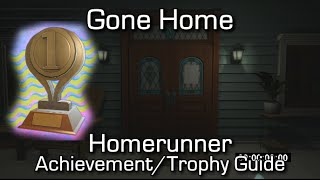Gone Home - Homerunner Achievement/Trophy Guide - Completed the game in less than 1 minute