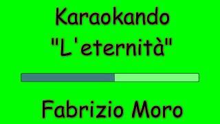 Karaoke Italiano   L'eternità   Fabrizio Moro ( Testo )