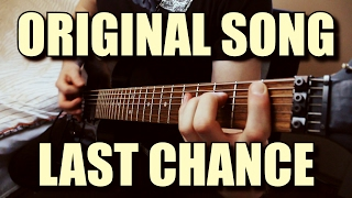 Original Song - LAST CHANCE (Metal) // TABS