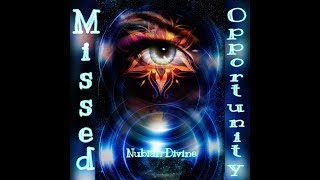 Missed Opportunity (Nu Song) Nubian Divine