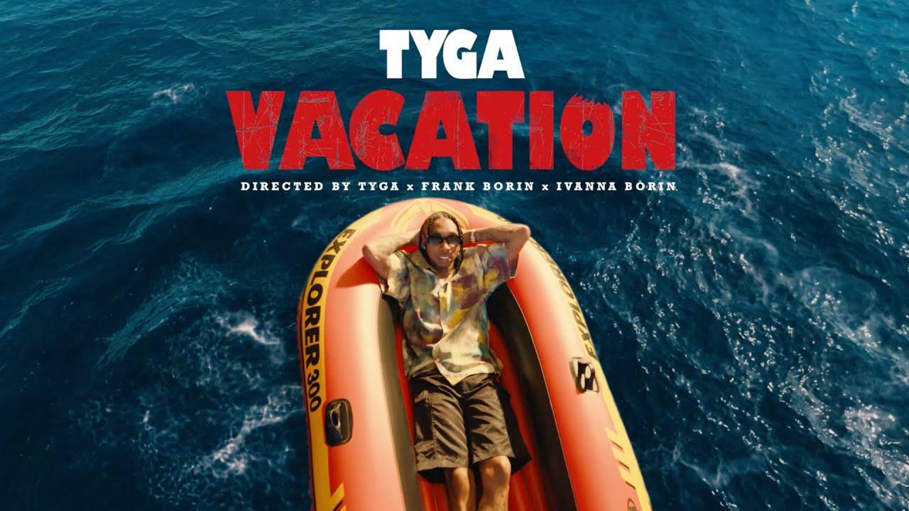 Tyga — Vacation