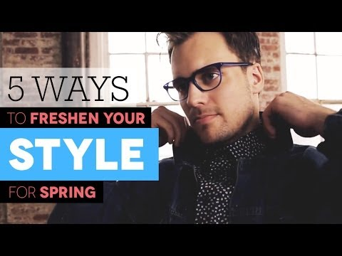 5 Ways to Freshen Up Your Style for Spring