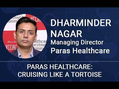 Paras Healthcare's Dharminder Nagar on deploying PE funds, competition and more