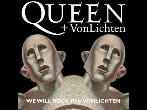 We Will Rock You VonLichten (Song) by Queen and VonLichten