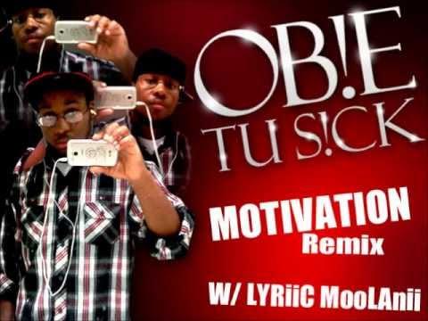 Obie Tu Sick Ft. LYRiiC MooLAnii- Motivation Remix
